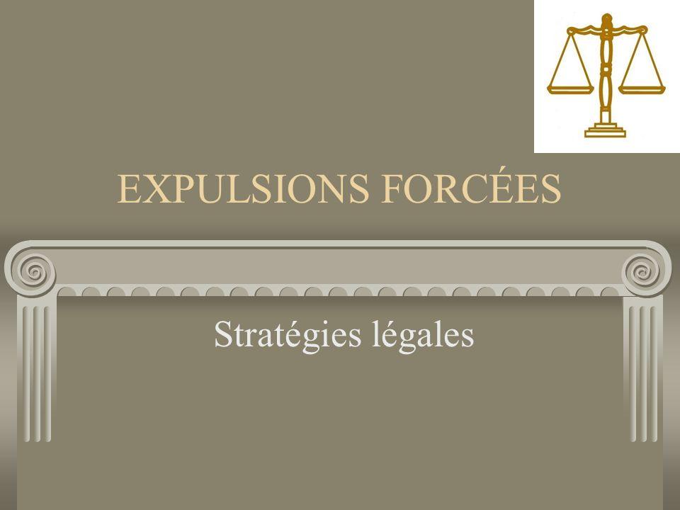 EXPULSIONS FORCÉES Stratégies légales