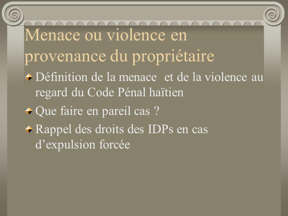 Menace ou violence en provenance du propriétaire Définition de la menace et de la violence au regard du Code Pénal haïtien Que faire en pareil cas .