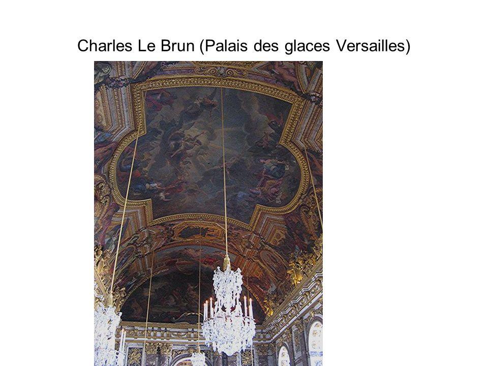 Charles Le Brun (Palais des glaces Versailles)