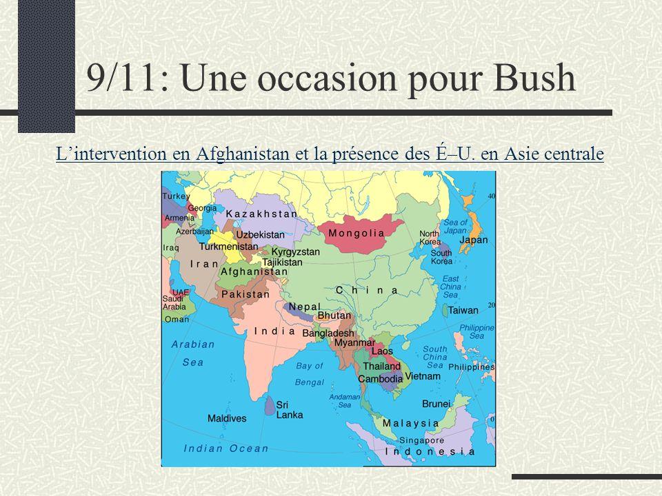 9/11: Une occasion pour Bush Lintervention en Afghanistan et la présence des É–U. en Asie centrale