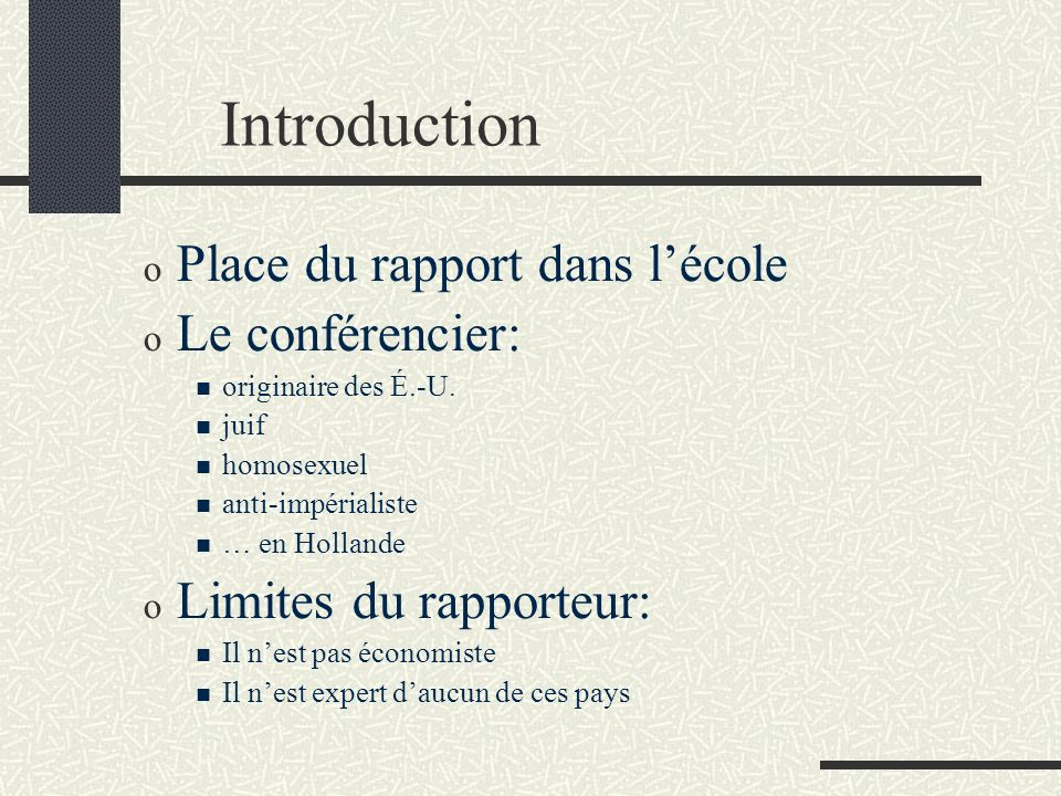 Introduction o Place du rapport dans lécole o Le conférencier: originaire des É.-U.