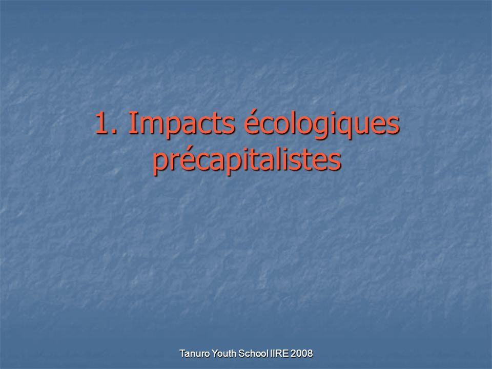 Tanuro Youth School IIRE 2008 « Crise écologique » et histoire Sociétés environnement: un nouveau champ de recherche historique