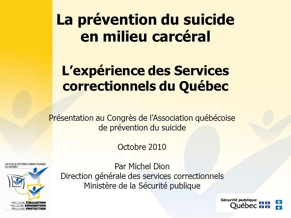 2 La prévention du suicide en milieu carcéral au Québec Un peu dhistoire oLorigine du programme de prévention oLe développement du programme oSa structure oLes résultats au fil du temps