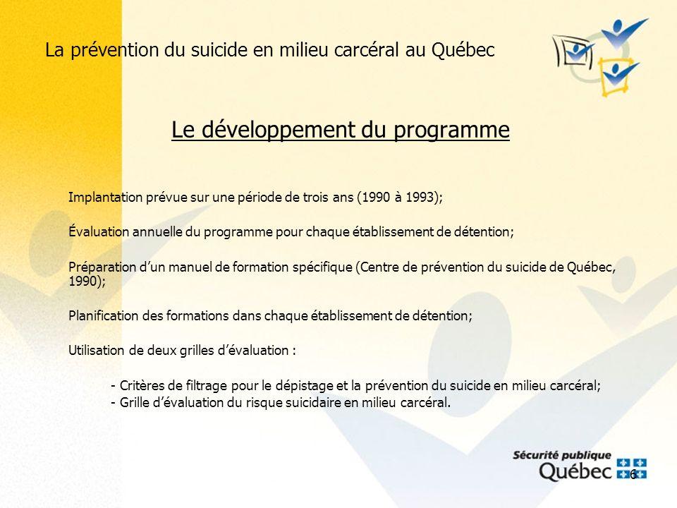 7 La prévention du suicide en milieu carcéral au Québec Sa structure Responsable local - Conseiller spécialisé en milieu carcéral (professionnel); - Coordination locale; - Liaison avec la Direction générale des services correctionnels.