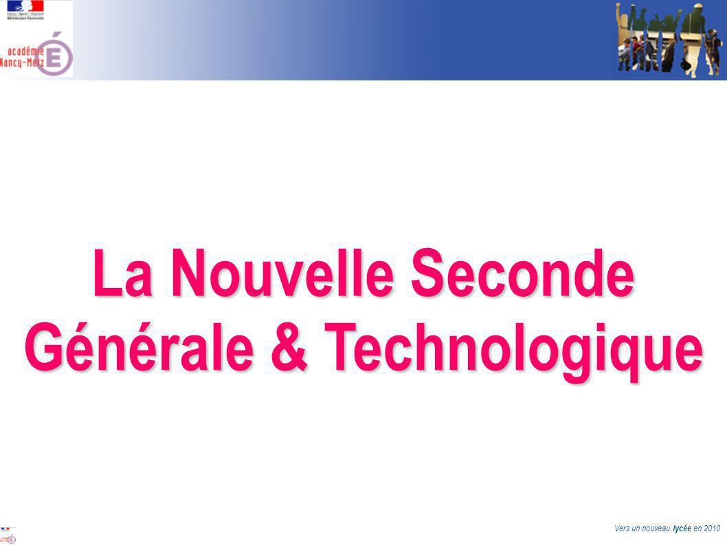 Vers un nouveau lycée en 2010 La Nouvelle Seconde Générale & Technologique