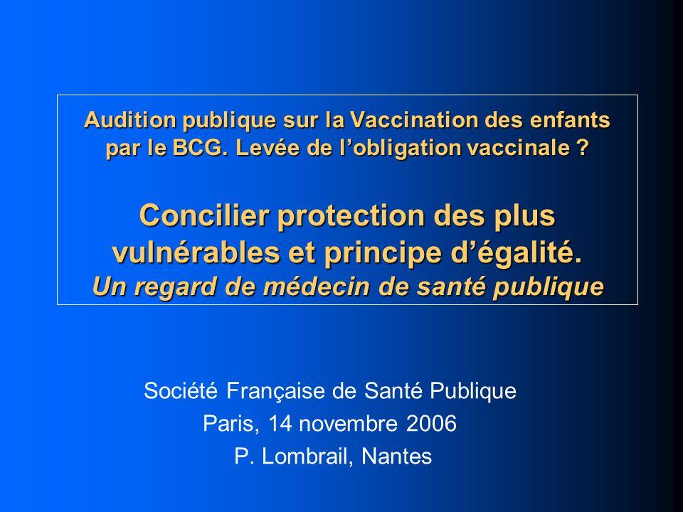 Audition publique sur la Vaccination des enfants par le BCG. Levée de lobligation vaccinale ? Concilier protection des plus vulnérables et principe dé