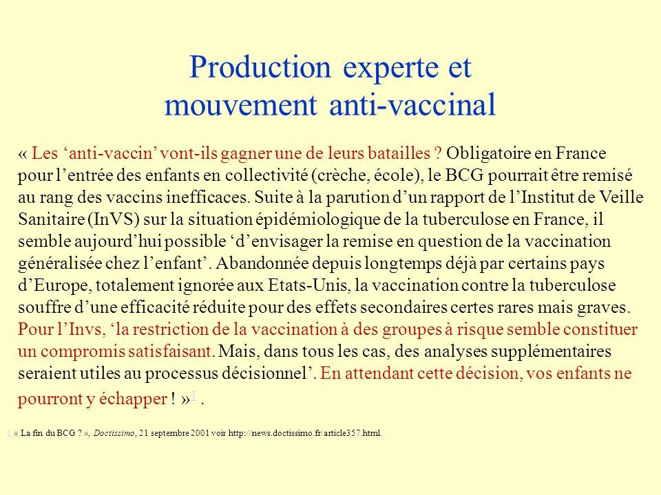 Production experte et mouvement anti-vaccinal « Les anti-vaccin vont-ils gagner une de leurs batailles .
