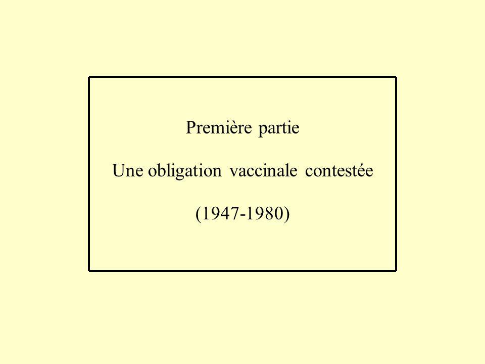 Première partie Une obligation vaccinale contestée (1947-1980)
