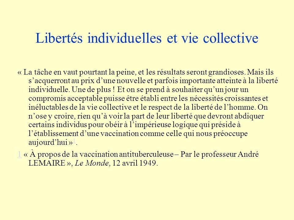 Libertés individuelles et vie collective « La tâche en vaut pourtant la peine, et les résultats seront grandioses.