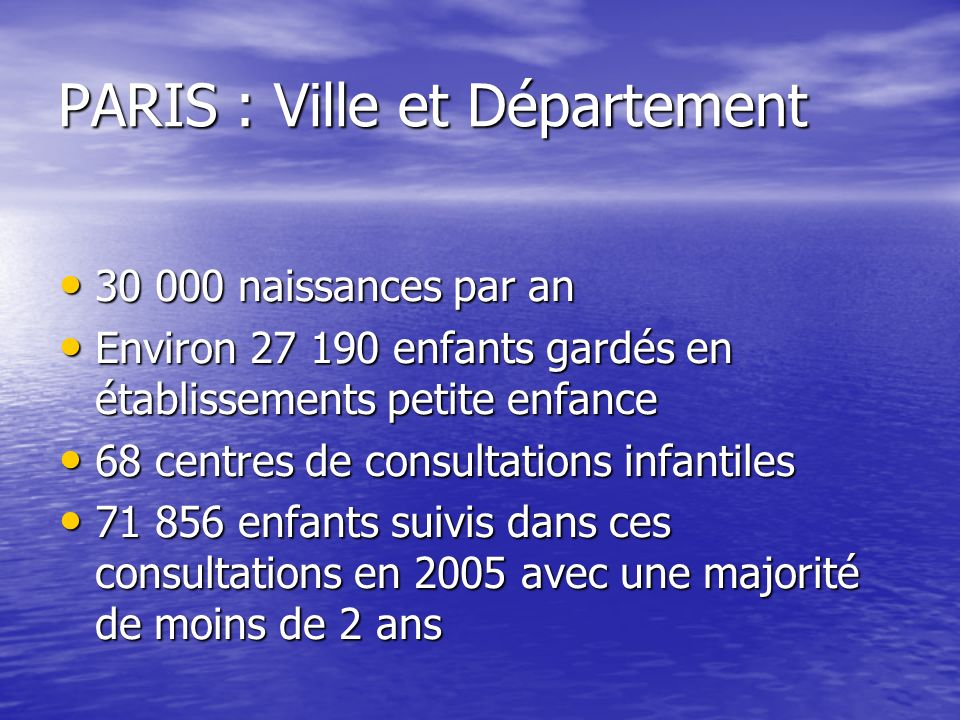 PARIS Incidence de la tuberculose Incidence de la tuberculose Population à risque Population à risque Maillage PMI Maillage PMI Etablissements petite enfance Etablissements petite enfance Différents du reste de la France, donc difficile den tirer des conclusions à léchelon national Différents du reste de la France, donc difficile den tirer des conclusions à léchelon national