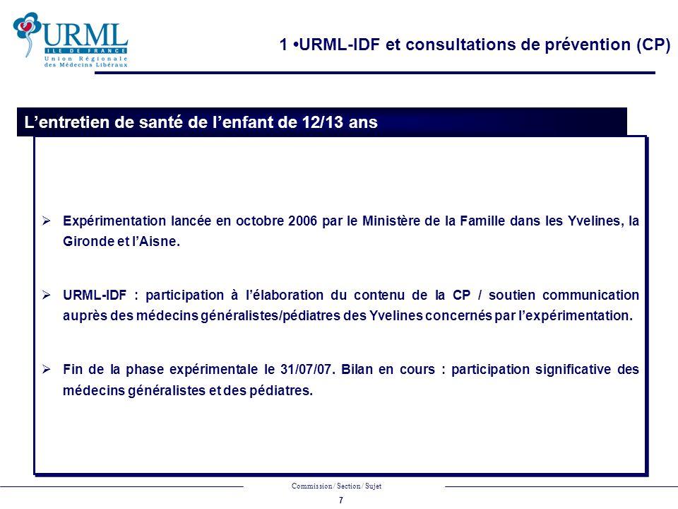 7 Commission / Section / Sujet Expérimentation lancée en octobre 2006 par le Ministère de la Famille dans les Yvelines, la Gironde et lAisne.