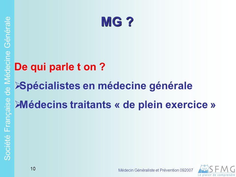 Soci é t é Fran ç aise de M é decine G é n é rale Médecin Généraliste et Prévention 092007 9 2 Le médecin généraliste partenaire de la la Santé Publique