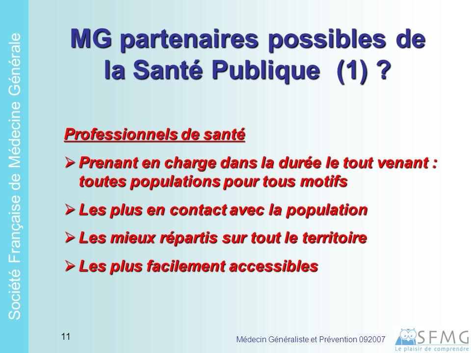 Soci é t é Fran ç aise de M é decine G é n é rale Médecin Généraliste et Prévention 092007 10 MG .