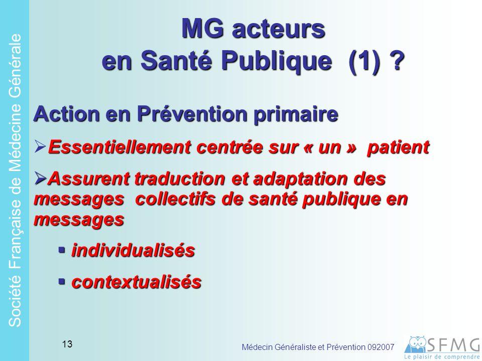 Soci é t é Fran ç aise de M é decine G é n é rale Médecin Généraliste et Prévention 092007 12 MG partenaires possibles de la Santé Publique (2) .