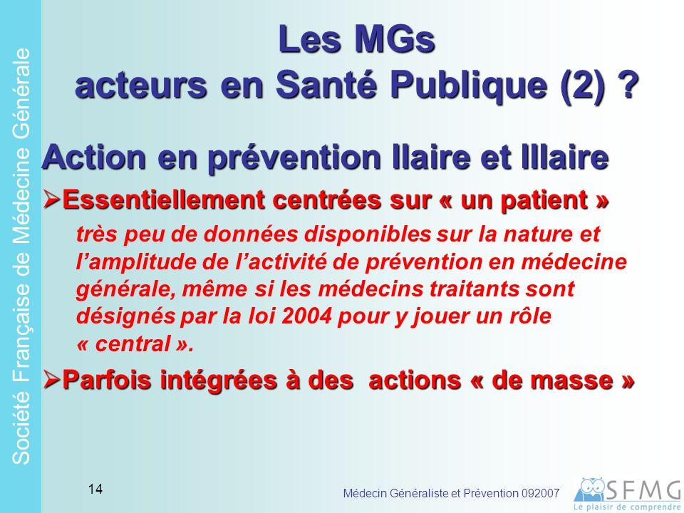 Soci é t é Fran ç aise de M é decine G é n é rale Médecin Généraliste et Prévention 092007 13 MG acteurs en Santé Publique (1) .