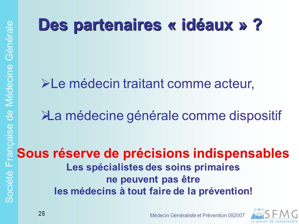 Soci é t é Fran ç aise de M é decine G é n é rale Médecin Généraliste et Prévention 092007 24 4 Les MG souhaitent ils être partenaires de la Santé Publique ?