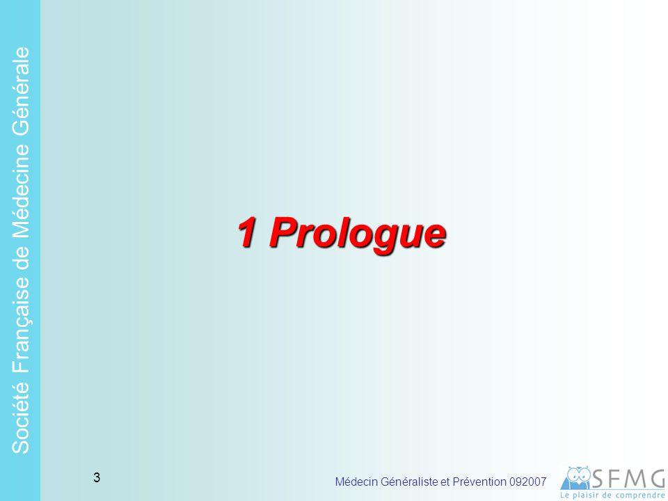 Soci é t é Fran ç aise de M é decine G é n é rale Médecin Généraliste et Prévention 092007 2 Colloque Santé Publique Le Médecin Généraliste et la Prévention