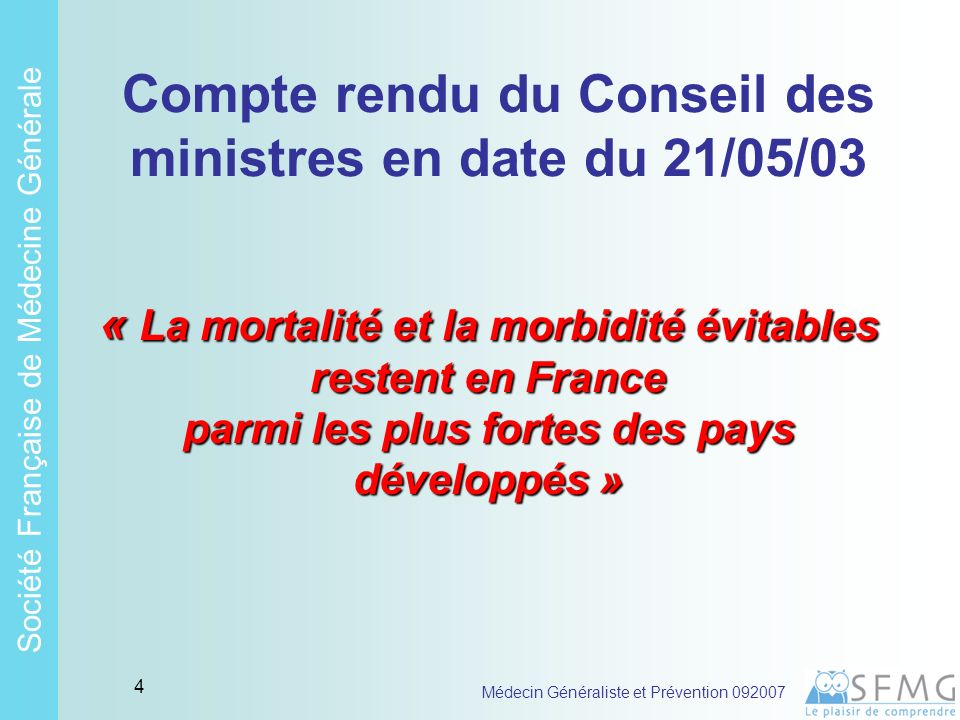 Soci é t é Fran ç aise de M é decine G é n é rale Médecin Généraliste et Prévention 092007 3 1 Prologue