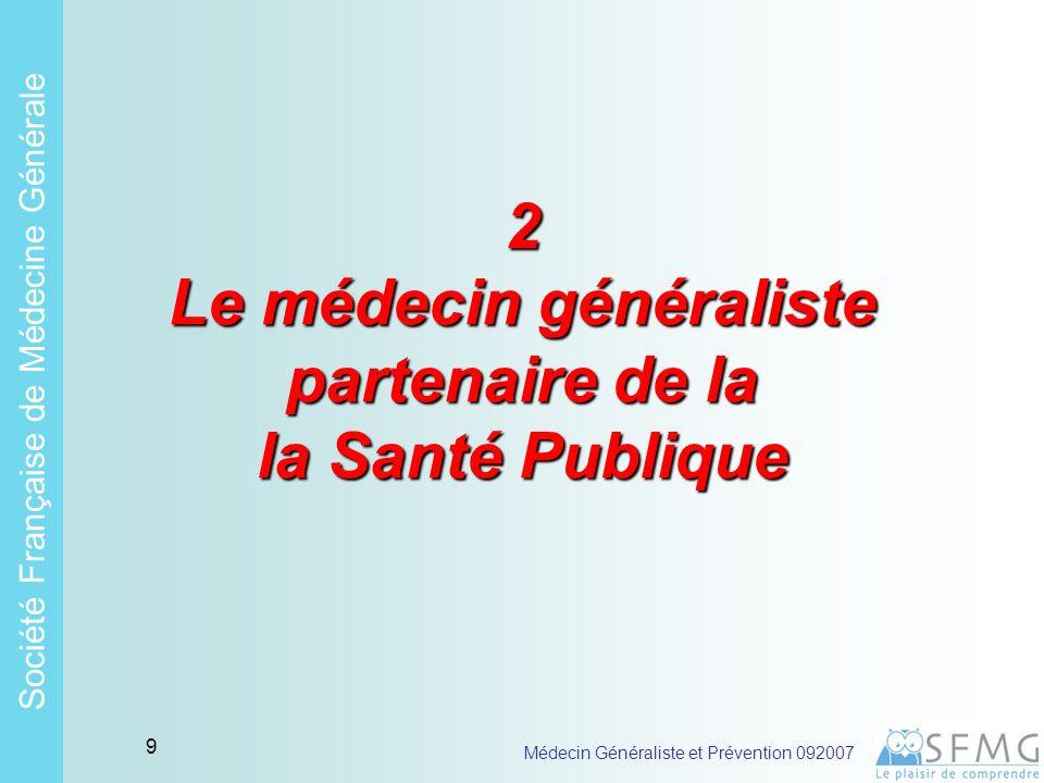 Soci é t é Fran ç aise de M é decine G é n é rale Médecin Généraliste et Prévention 092007 8 Morbidité & mortalité évitables : avec quels budgets identifiés .
