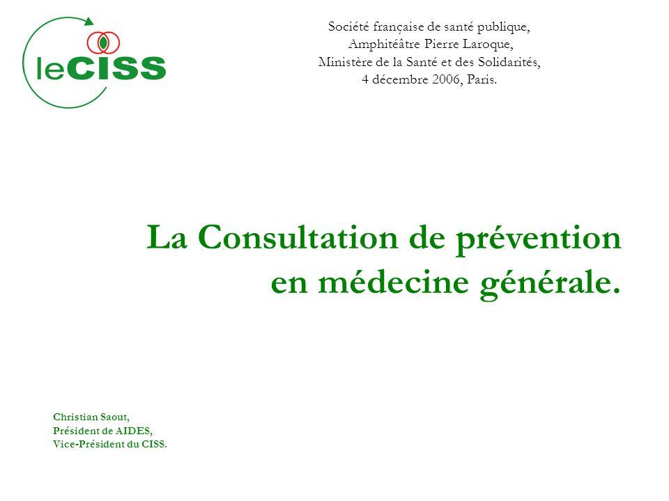 Société française de santé publique, Amphitéâtre Pierre Laroque, Ministère de la Santé et des Solidarités, 4 décembre 2006, Paris. La Consultation de