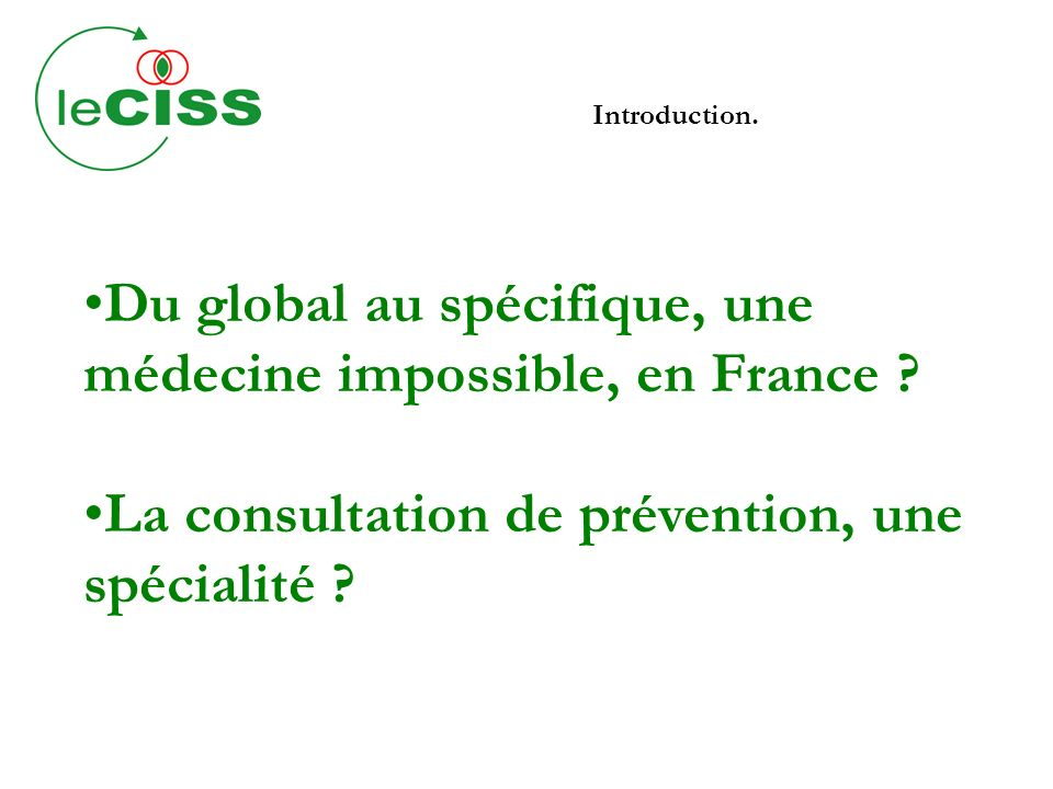 Introduction. Du global au spécifique, une médecine impossible, en France .