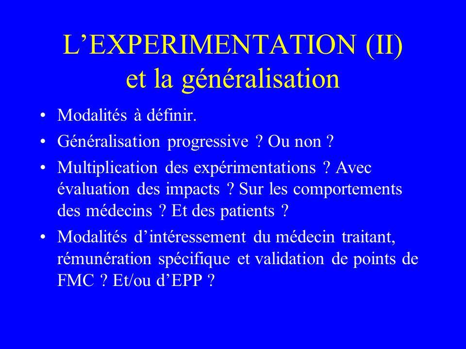 LEXPERIMENTATION (II) et la généralisation Modalités à définir.