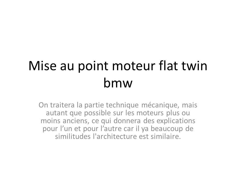 Mise au point moteur flat twin bmw On traitera la partie technique mécanique, mais autant que possible sur les moteurs plus ou moins anciens, ce qui d