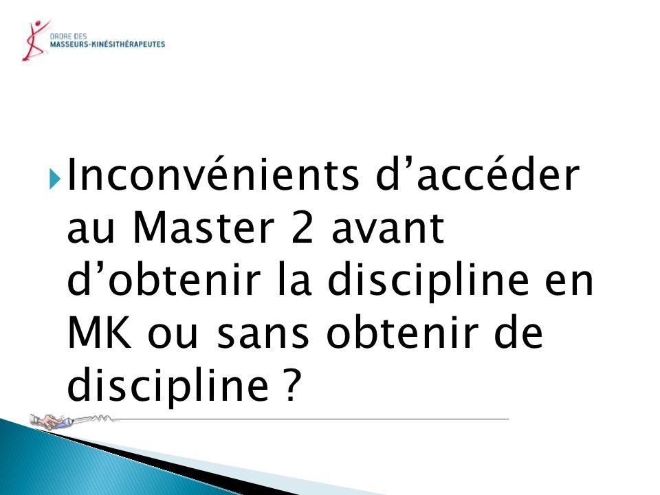 Inconvénients daccéder au Master 2 avant dobtenir la discipline en MK ou sans obtenir de discipline ?