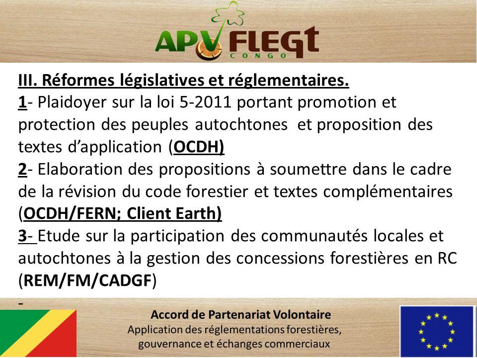 III. Réformes législatives et réglementaires.