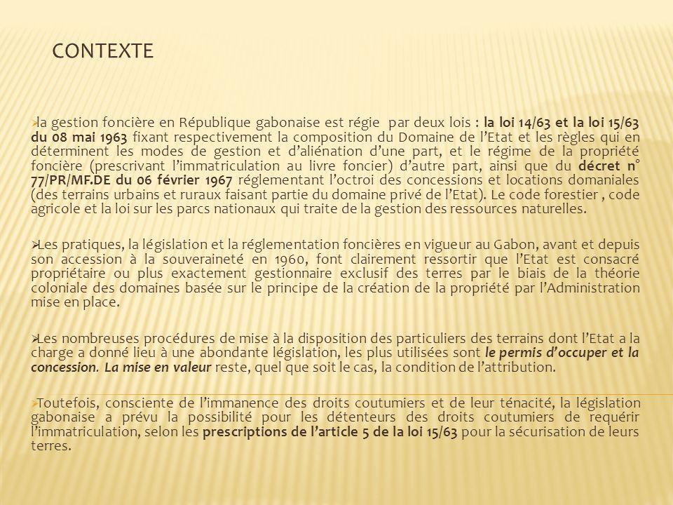 la gestion foncière en République gabonaise est régie par deux lois : la loi 14/63 et la loi 15/63 du 08 mai 1963 fixant respectivement la composition