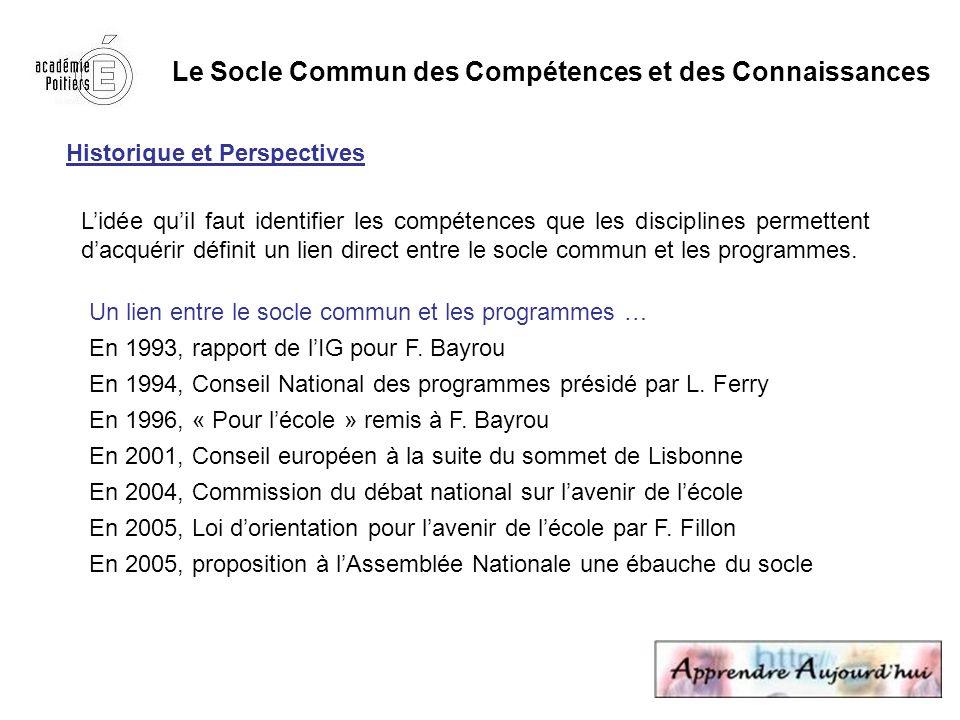 Le Socle Commun des Compétences et des Connaissances Historique et Perspectives Un lien entre le socle commun et les programmes … En 1993, rapport de