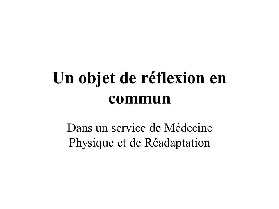 Un objet de réflexion en commun Dans un service de Médecine Physique et de Réadaptation
