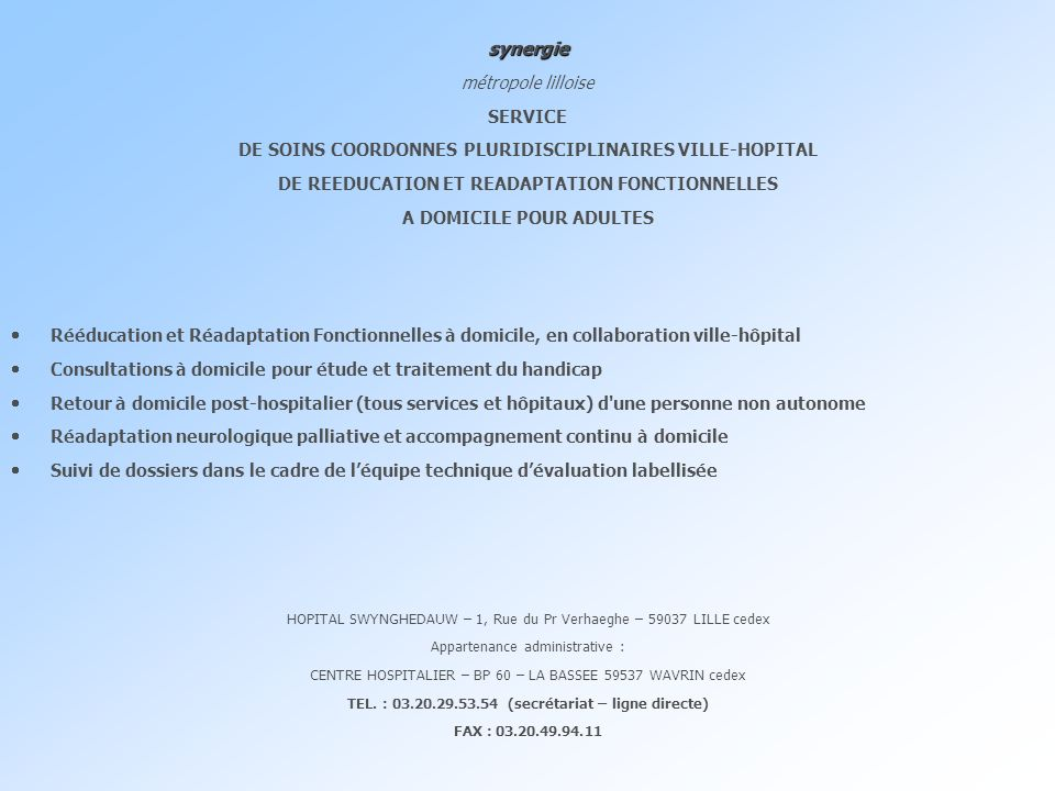 synergie métropole lilloise SERVICE DE SOINS COORDONNES PLURIDISCIPLINAIRES VILLE-HOPITAL DE REEDUCATION ET READAPTATION FONCTIONNELLES A DOMICILE POU