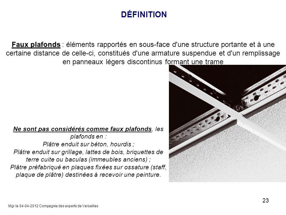 DÉFINITION Faux plafonds Faux plafonds : éléments rapportés en sous-face d'une structure portante et à une certaine distance de celle-ci, constitués d