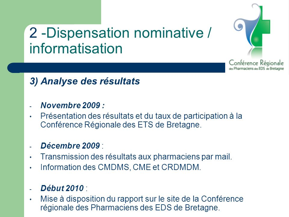 2 -Dispensation nominative / informatisation 3) Analyse des résultats - Novembre 2009 : Présentation des résultats et du taux de participation à la Co