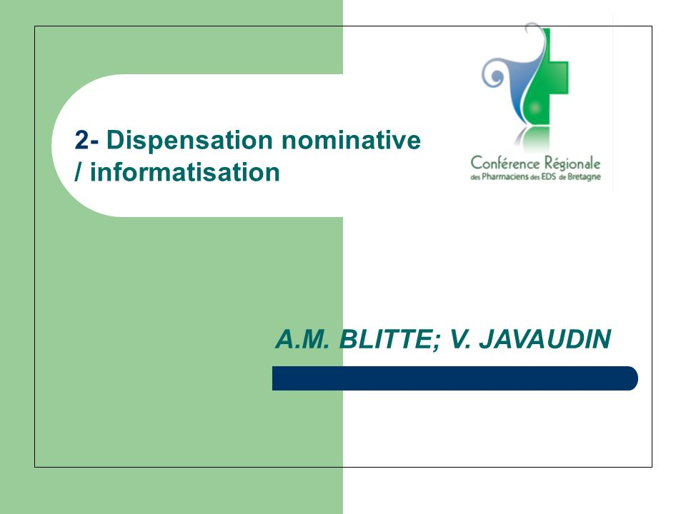 2- Dispensation nominative / informatisation A.M. BLITTE; V. JAVAUDIN