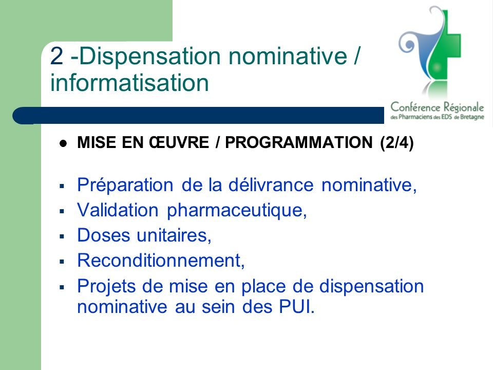 2 -Dispensation nominative / informatisation MISE EN ŒUVRE / PROGRAMMATION (2/4) Préparation de la délivrance nominative, Validation pharmaceutique, D