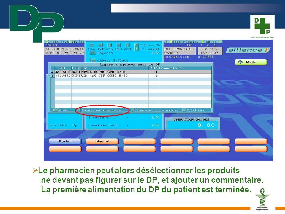 Le pharmacien peut alors désélectionner les produits ne devant pas figurer sur le DP, et ajouter un commentaire. La première alimentation du DP du pat