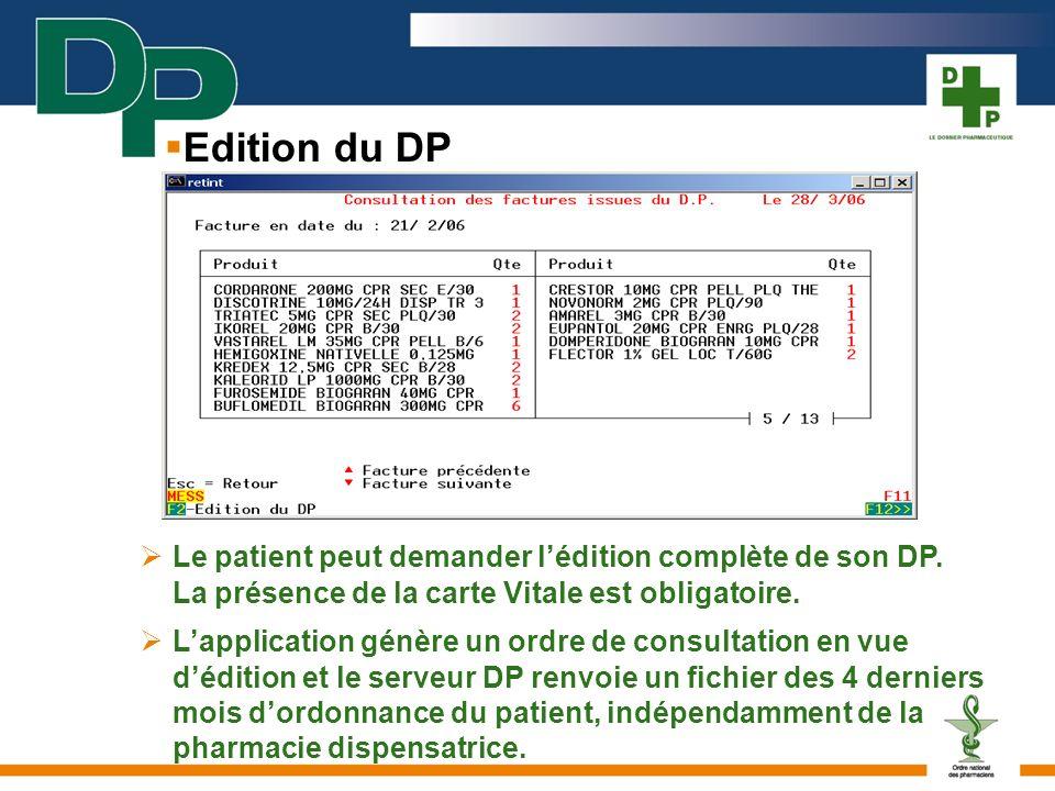 Le patient peut demander lédition complète de son DP. La présence de la carte Vitale est obligatoire. Lapplication génère un ordre de consultation en