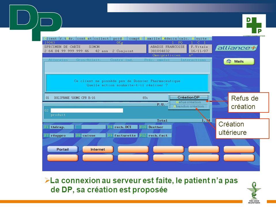 La connexion au serveur est faite, le patient na pas de DP, sa création est proposée Refus de création Création ultérieure