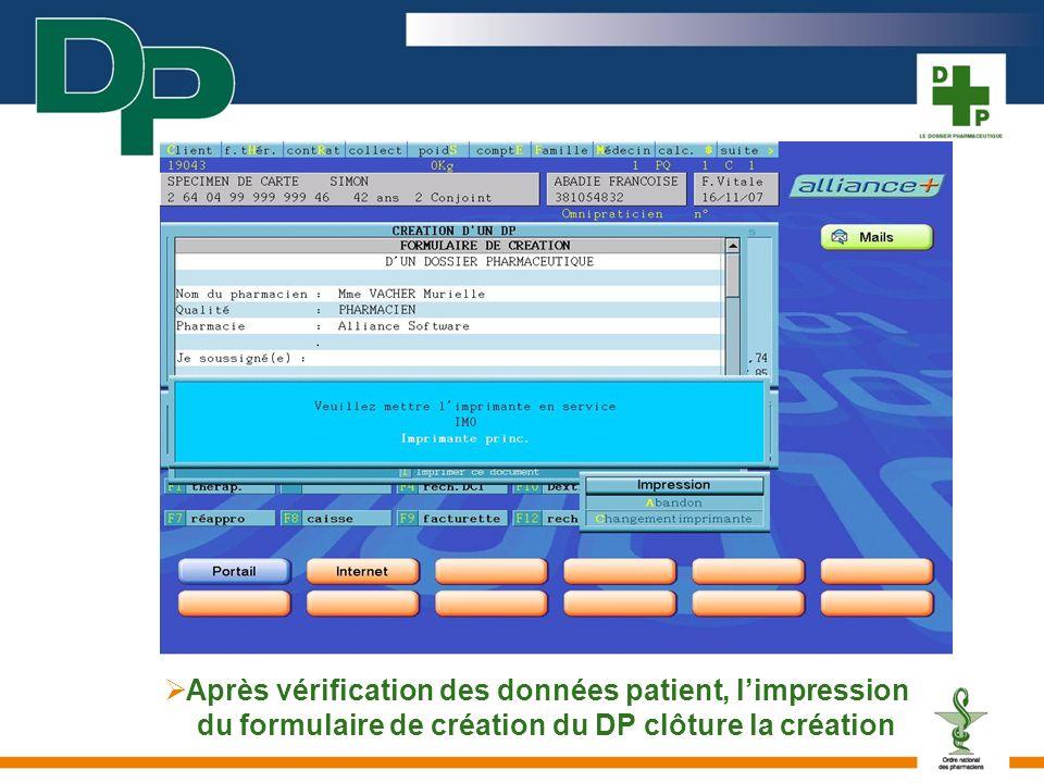 Après vérification des données patient, limpression du formulaire de création du DP clôture la création