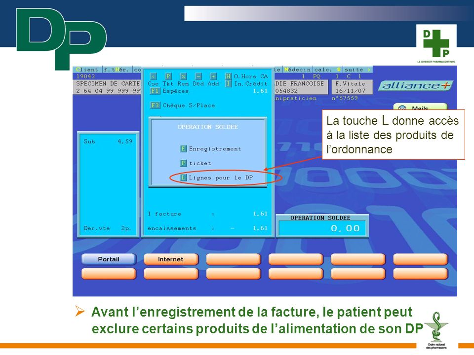 Avant lenregistrement de la facture, le patient peut exclure certains produits de lalimentation de son DP La touche L donne accès à la liste des produ