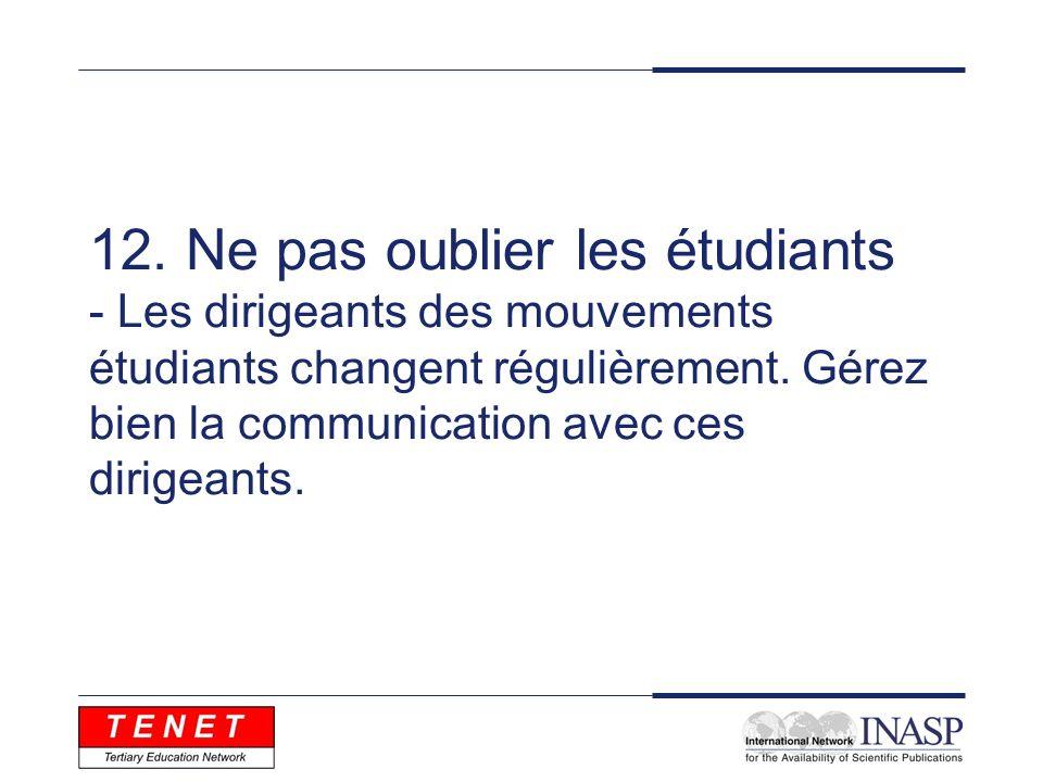 12. Ne pas oublier les étudiants - Les dirigeants des mouvements étudiants changent régulièrement.
