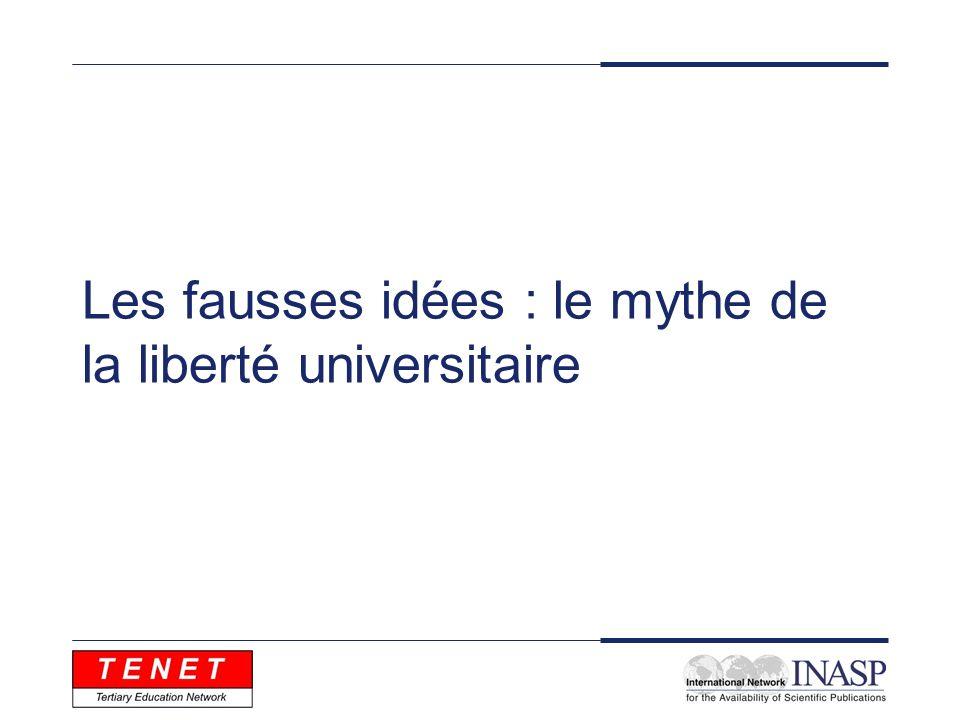 Les fausses idées : le mythe de la liberté universitaire