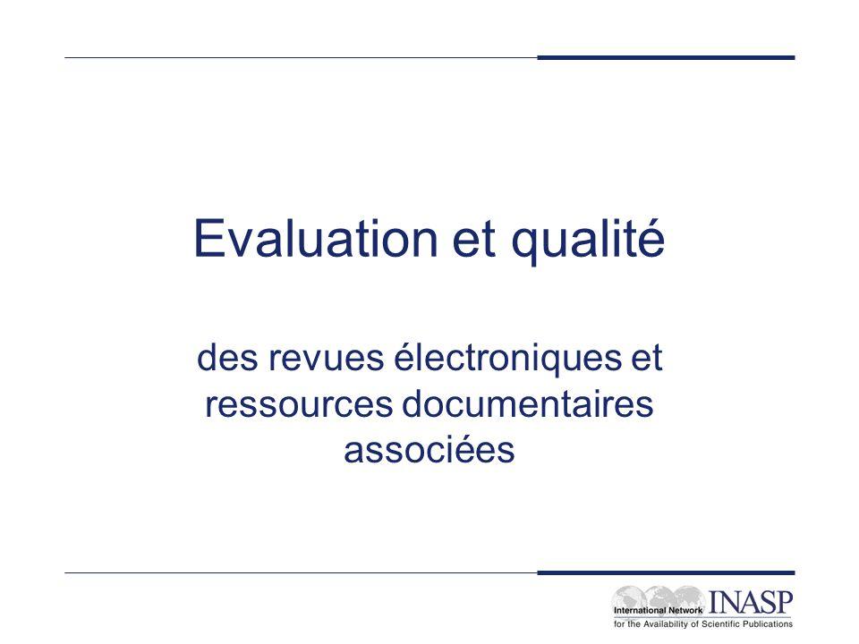 Evaluation et qualité des revues électroniques et ressources documentaires associées