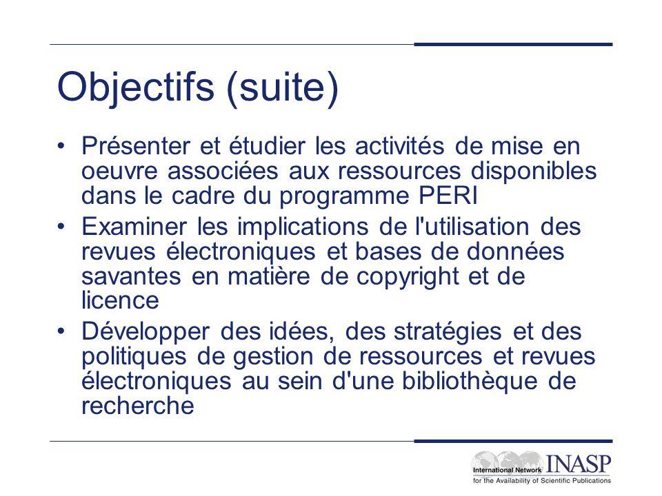 Objectifs (suite) Présenter et étudier les activités de mise en oeuvre associées aux ressources disponibles dans le cadre du programme PERI Examiner l