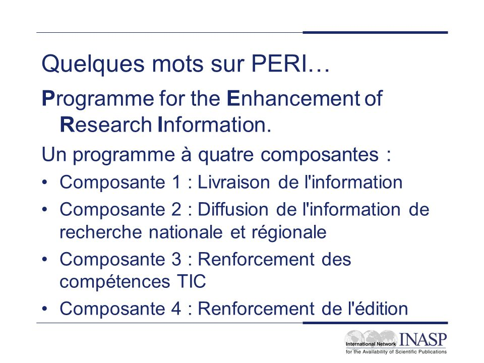 Quelques mots sur PERI… Programme for the Enhancement of Research Information.