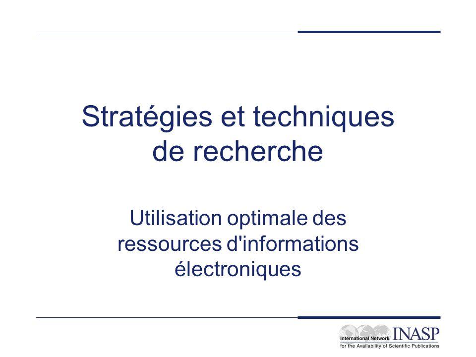 Stratégies et techniques de recherche Utilisation optimale des ressources d'informations électroniques