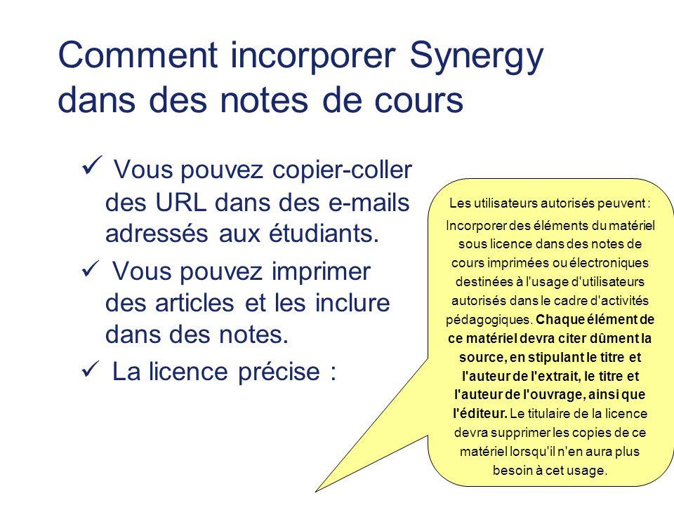 Comment incorporer Synergy dans des notes de cours Vous pouvez copier-coller des URL dans des e-mails adressés aux étudiants.