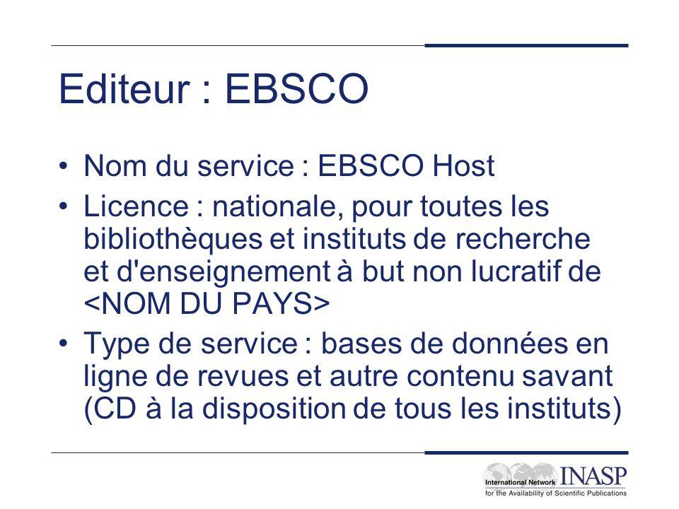 Editeur : EBSCO Nom du service : EBSCO Host Licence : nationale, pour toutes les bibliothèques et instituts de recherche et d'enseignement à but non l